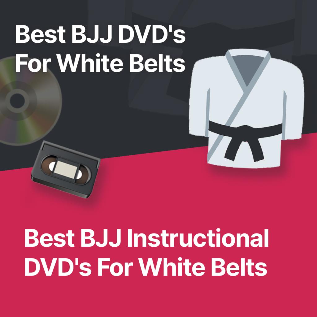 Best BJJ DVD's for white belts