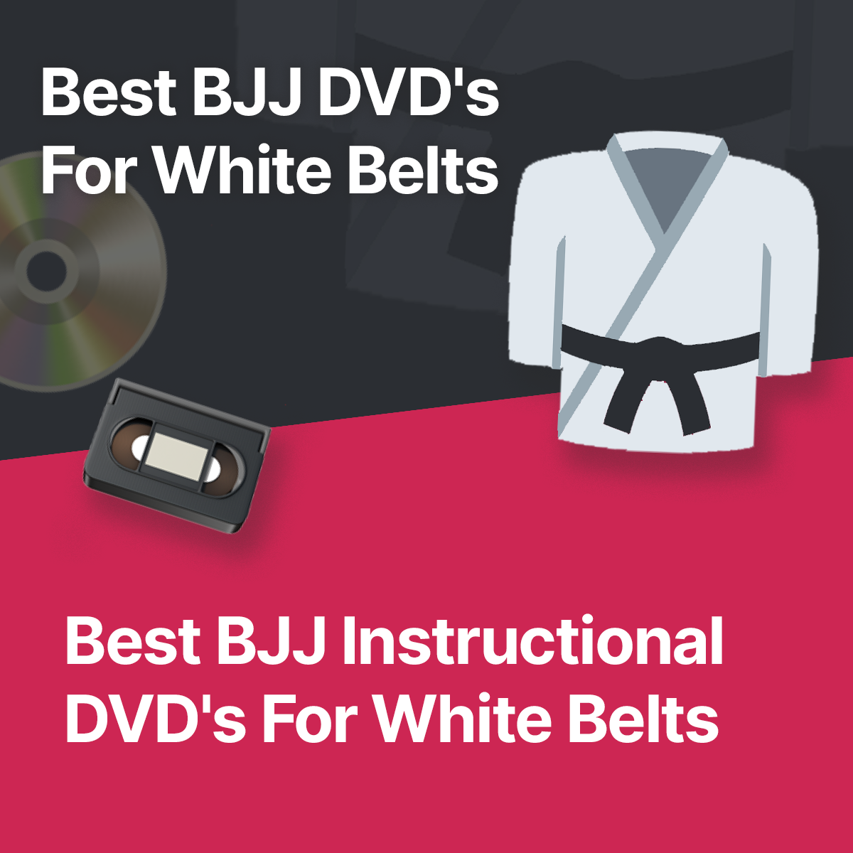 Best BJJ DVD's for white belts